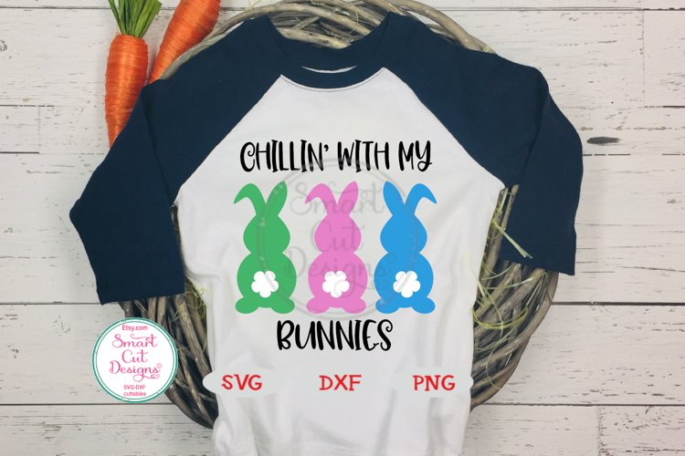 Easter SVG, Chillin With My Bunnies SVG, Easter Bunnies SVG
