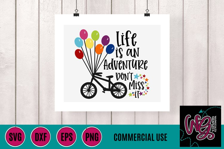 Life is an Adventure Dont Miss It SVG, DXF, PNG, EPS Comm