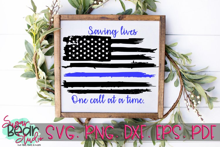 Police Flag Blue Line, Saving Lives One Call At A Time SVG example image 1