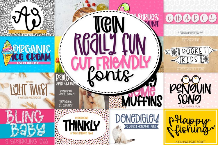 Ten Really Fun Cut Friendly Fonts - A Bundle!