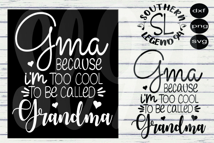 Gma because I'm too cool to be called grandma dxf svg png jp example image 1