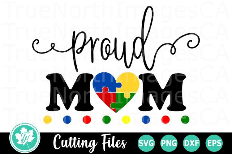 Proud Autism Mom - An Autism Awareness SVG Cut File example image 1