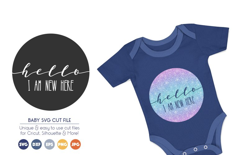 Baby SVG Cut Files - Hello, I Am New Here example image 1