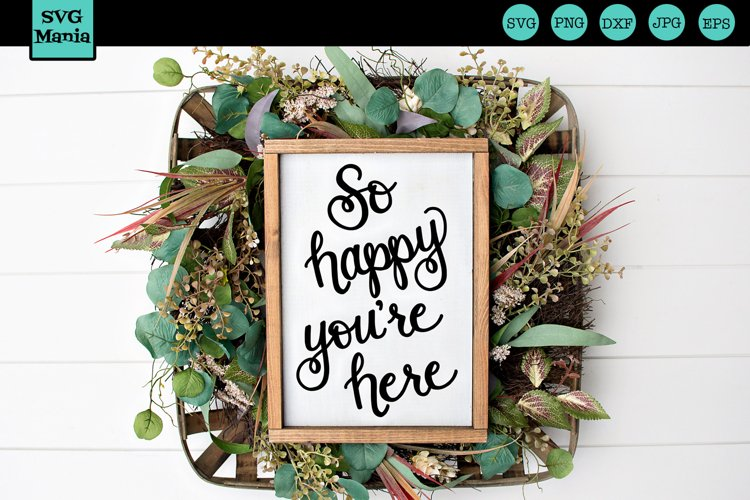 Guest Room SVG, Welcome Sign SVG, So Happy Youre Here SVG