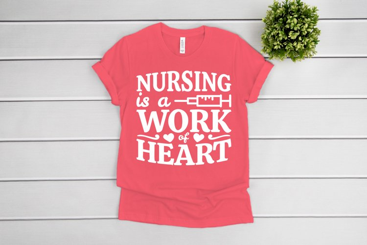 Nurse SVG, Nursing Is A Work Of Heart SVG files for Cricut example image 1