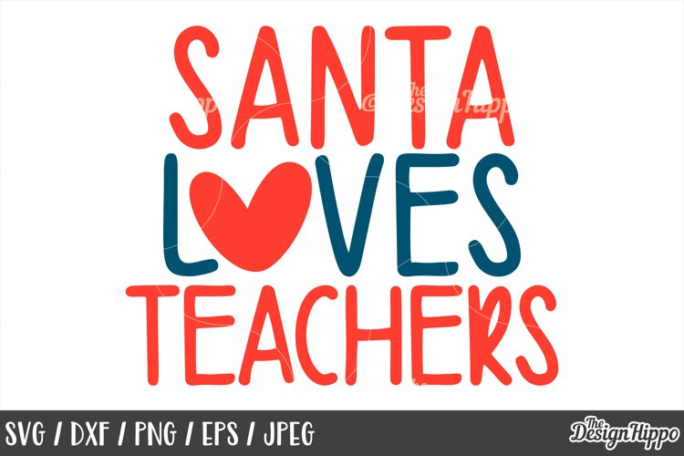 Teacher, Christmas, Santa Loves Teachers SVG PNG DXF EPS example image 1