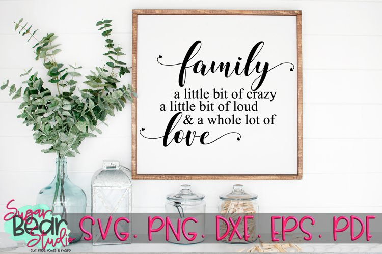 Family Crazy Loud & A Whole Lot of Love SVG