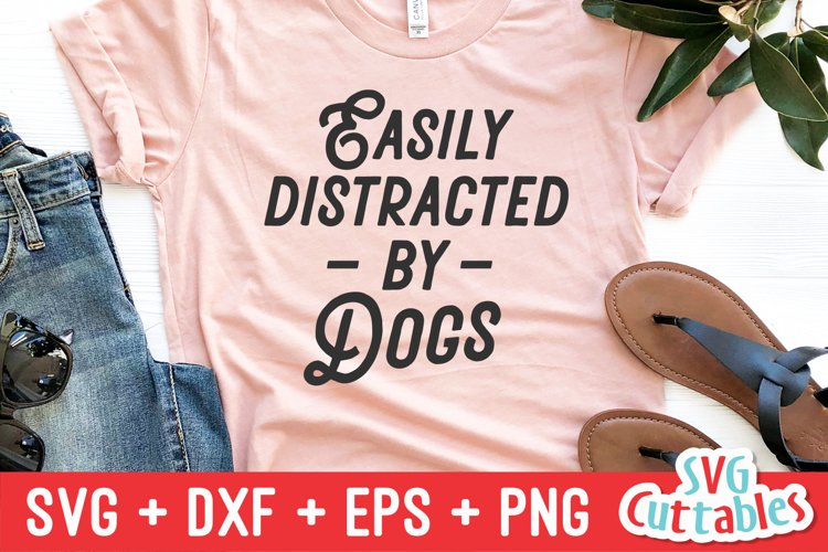 Dog SVG | Easily Distracted By Dogs | Shirt Design example image 1