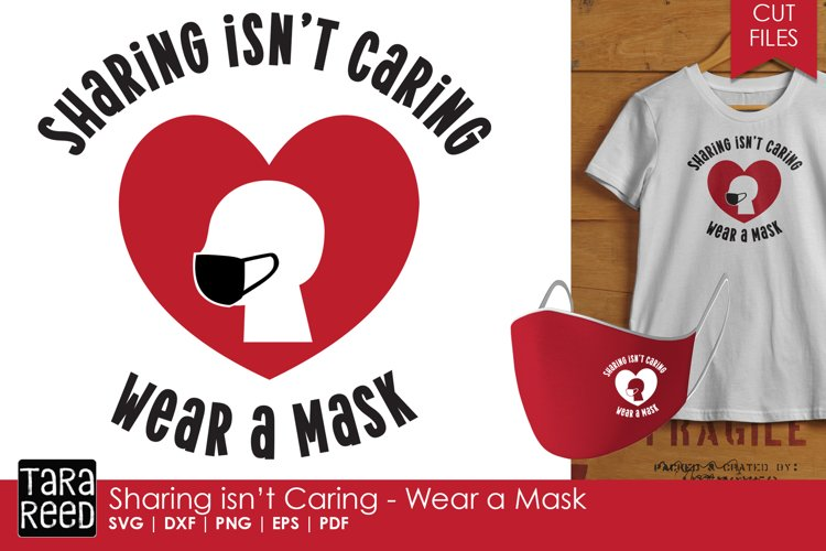 Sharing isnt Caring - Wear a Mask - SVG and Cut Files
