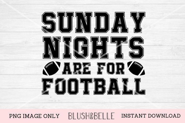 Sunday Nights Are For Football - PNG example image 1