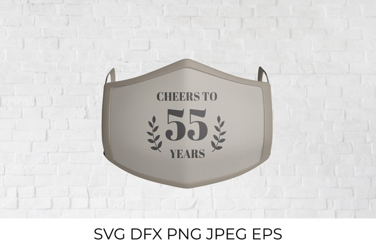 Cheers to 55 Years SVG cut file. 55th Birthday, Anniversary example image 1