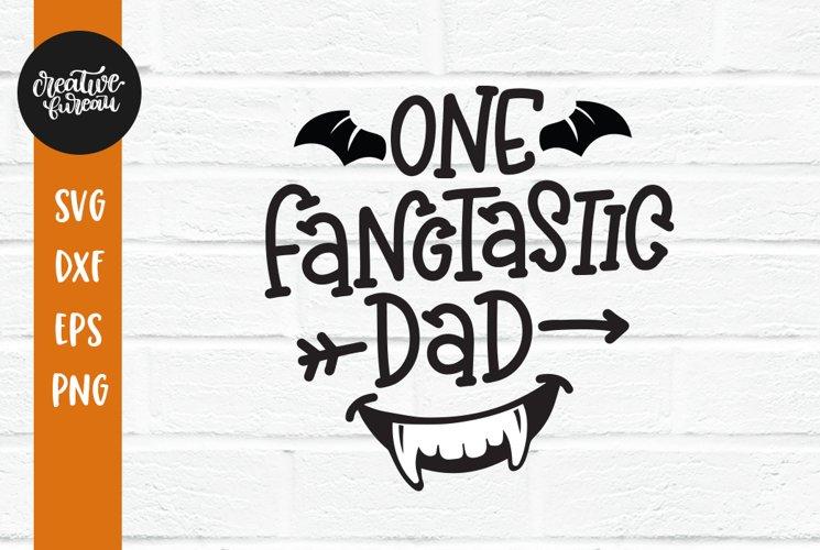 Fangtastic Dad SVG DXF, Halloween SVG, Happy Halloween SVG