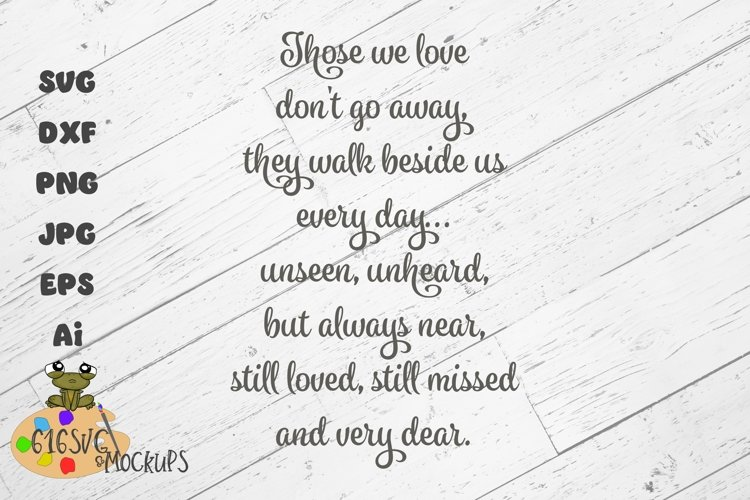Those we love don't go away SVG, DXF, JPG, PNG, AI, EPS example image 1