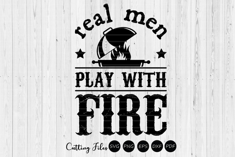 Real men play with fire | summer | SVG Cut File example image 1