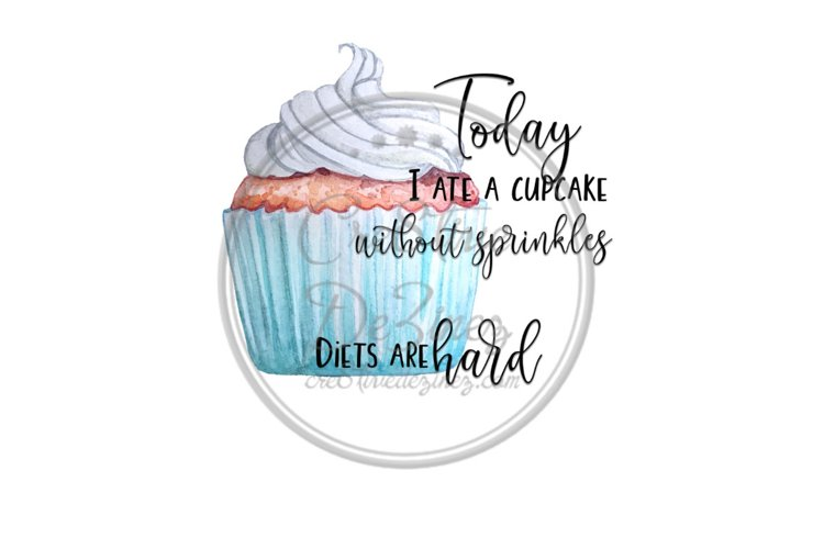 Today I At a Cupcake with Sprinkles - Food Pun - Sublimation example image 1