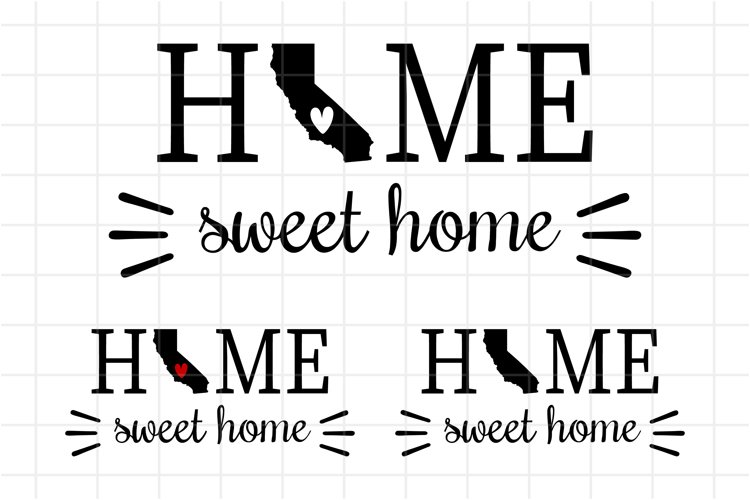 California SVG, Home Sweet Home California Cutting File example image 1