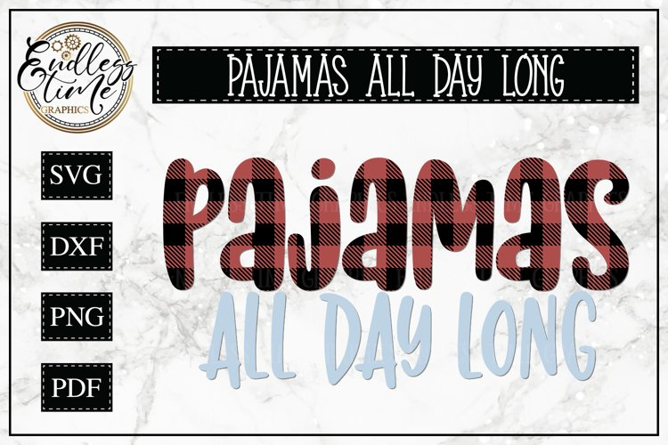 Pajamas All Day Long SVG - A Funny and Comfy Snow Day SVG