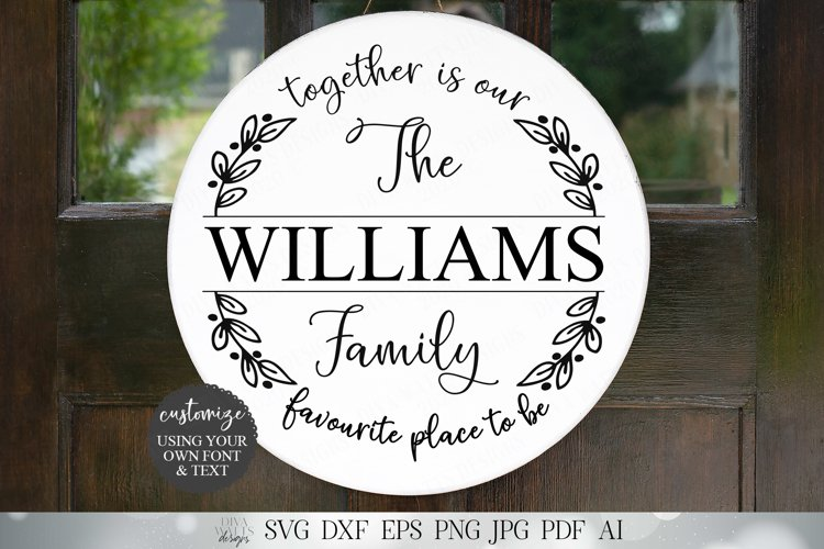 Together Is Our Favourite Place To Be Family Name Sign SVG example image 1