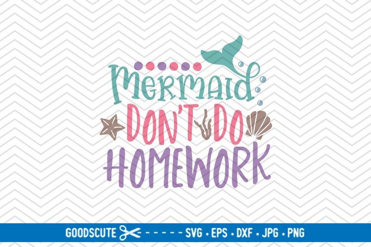 Mermaids Don't Do Homework - SVG DXF JPG PNG EPS example image 1