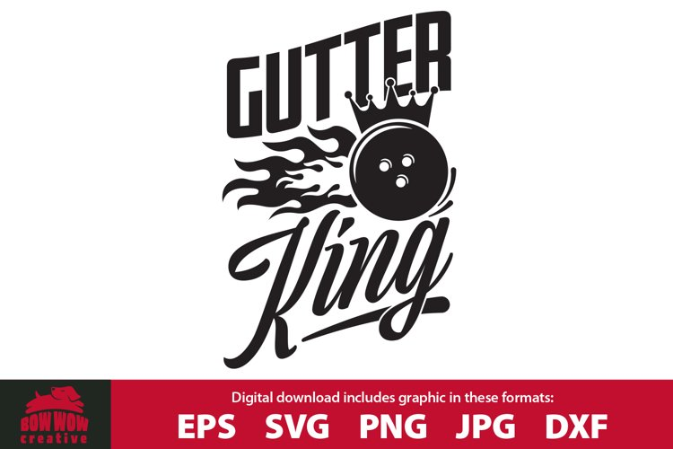 Gutter King - Funny / Sarcastic Bowling SVG for Man example image 1