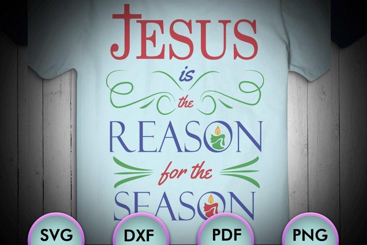 Jesus is the reason for the season, christmas, Christmas Svg example image 1