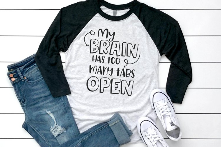 Adult - Funny Mom - My Brain Has Too Many Tabs Open SVG