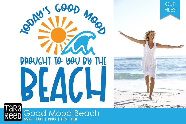Good Mood Beach - Beach SVG and Cut Files for Crafters