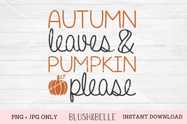 Autumn Leaves and Pumpkin Please - PNG, JPG