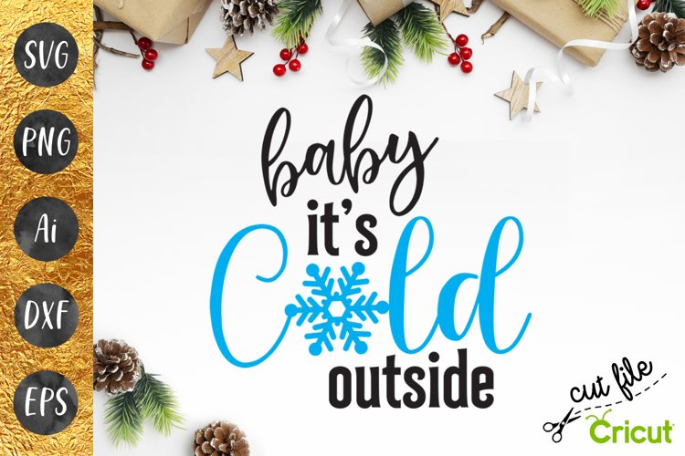 FUNNY SVG - Baby it's cold outside - Christmas cutting file example image 1