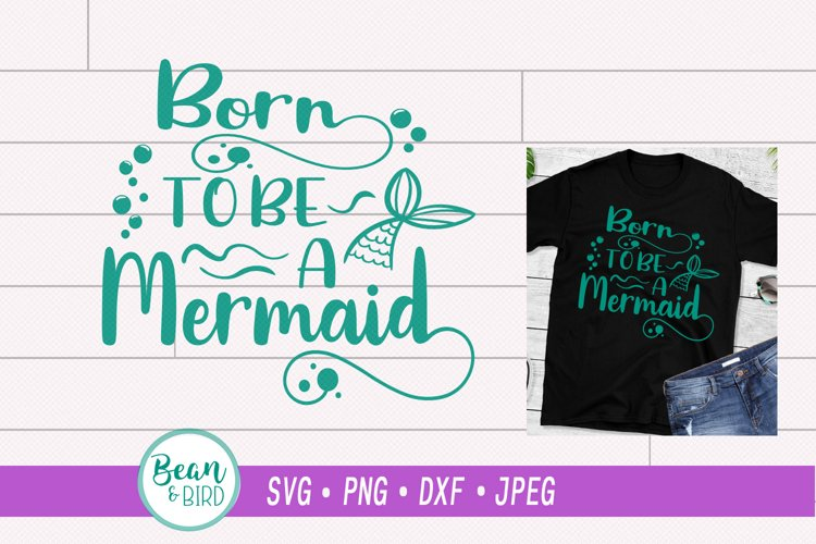 Born to be a Mermaid SVG
