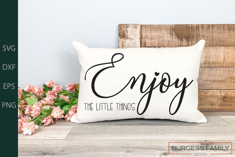 Enjoy the little things | Cuttable