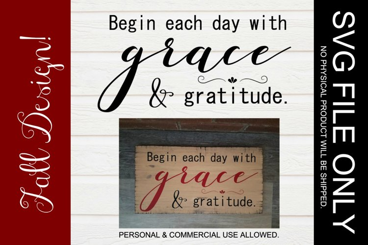 Begin each day with grace and gratitude, SVG FILE example image 1