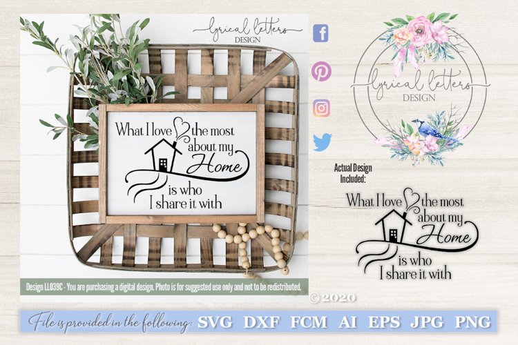 What I Love the Most About My Home SVG Cut file LL039C example image 1