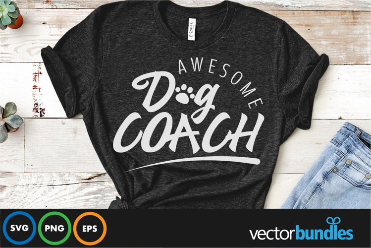 Awesome dog coach quote svg example image 1