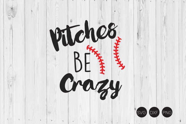 Pitches Be Crazy SVG, Baseball SVG