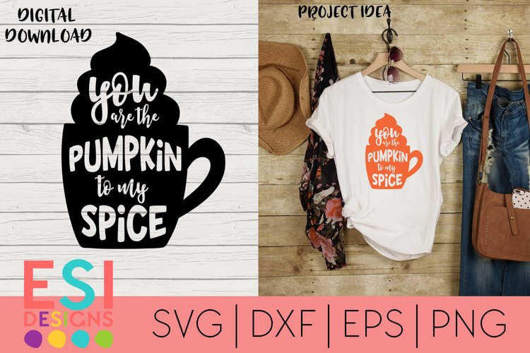 Fall / Autumn SVG | You are the pumpkin to my spice example image 1