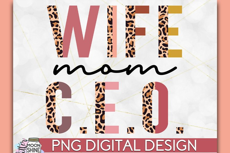 Wife Mom CEO Half Leopard PNG Sublimation