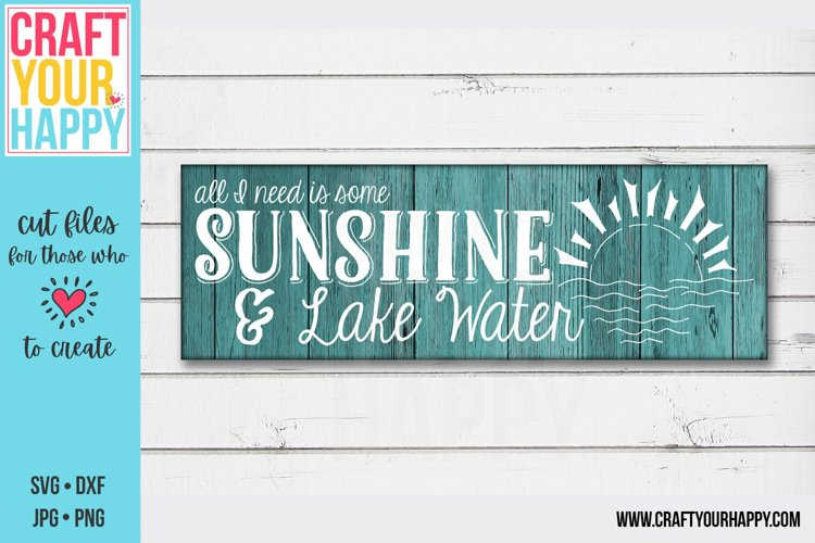All I Need Is Some Sunshine And Lake Water - Lake/Summer SVG