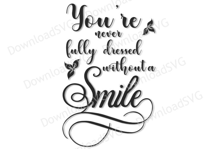 SVG and PNG cutting files, You are never fully dressed without a smile example image 1