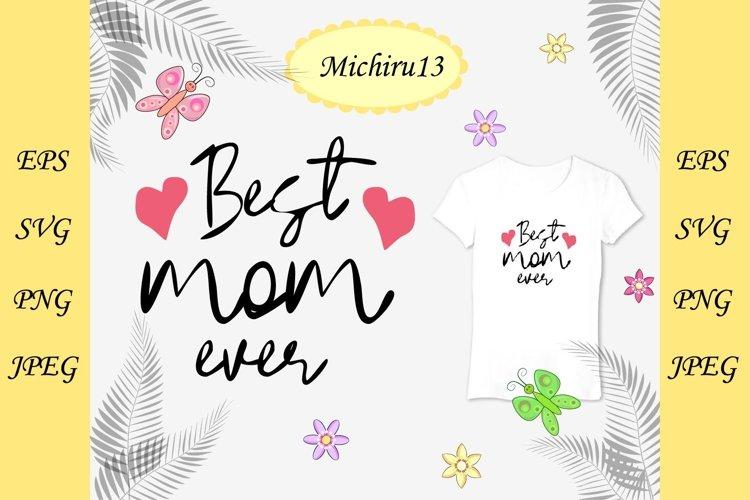 Download Quote Best Mom Ever 904827 Illustrations Design Bundles