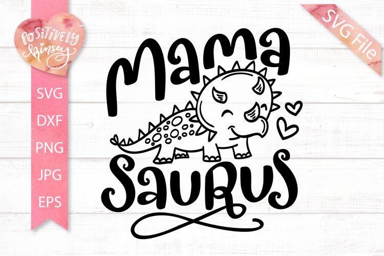 Funny Mom SVG, Mamasaurus SVG, for Mom Shirts, Dinosaur SVG