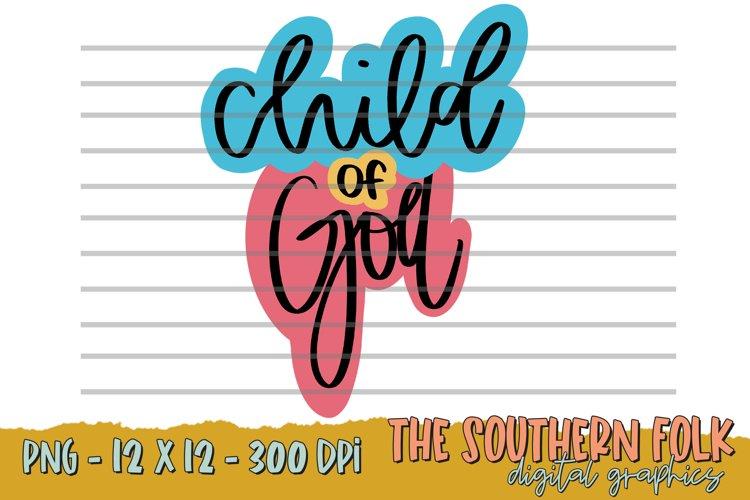 Hand Lettered Child of God PNG File, Sublimation Design