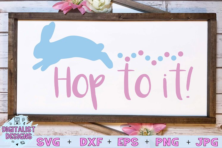 Hop to it svg, easter svg, bunny svg example image 1