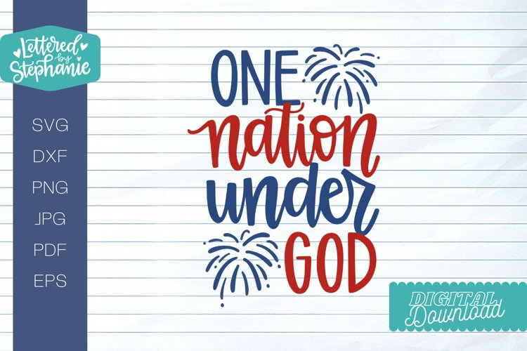 July 4th SVG, One nation under God cricut cut file