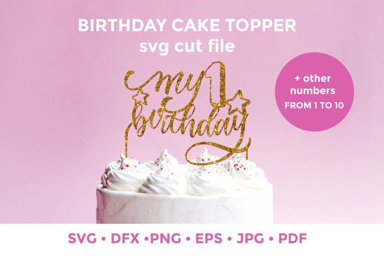 Birthday Cake Topper | 1 up to 10 | Party SVG cut file