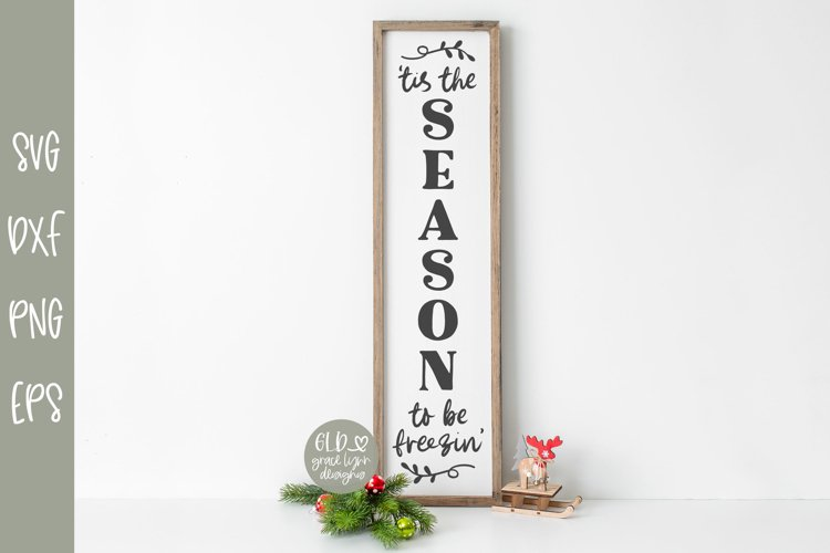 Tis The Season To Be Freezin' - Vertical Christmas SVG example image 1