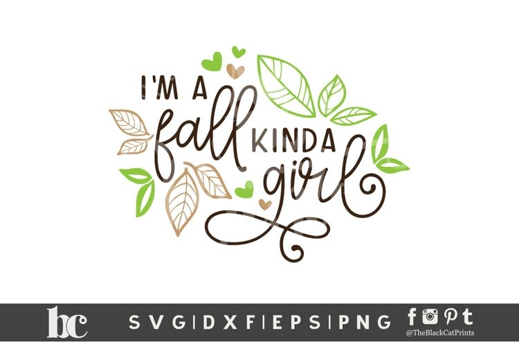 I'm a Fall Kinda Girl SVG DXF EPS PNG Thanksgiving svg example image 1