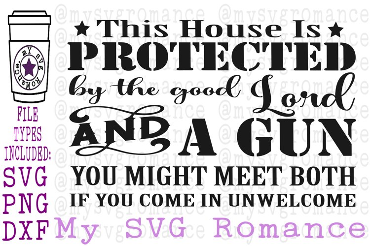 This House Is Protected By The Good Lord   A Gun SVG PNG DXF