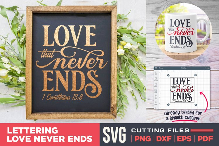 Love that Never Ends SVG| Bible Quote SVG | Farmhouse SVG