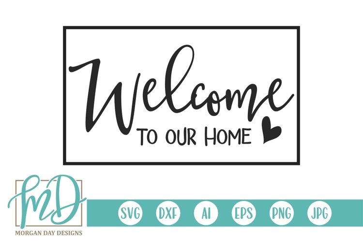 Doormat - Sign - Family - Welcome To Our Home SVG example image 1